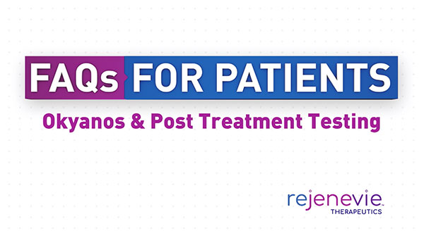 FAQs For Patients: Okyanos & Post Treatment Testing