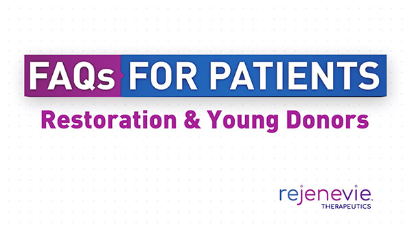 FAQs For Patients: Restoration & Young Donors